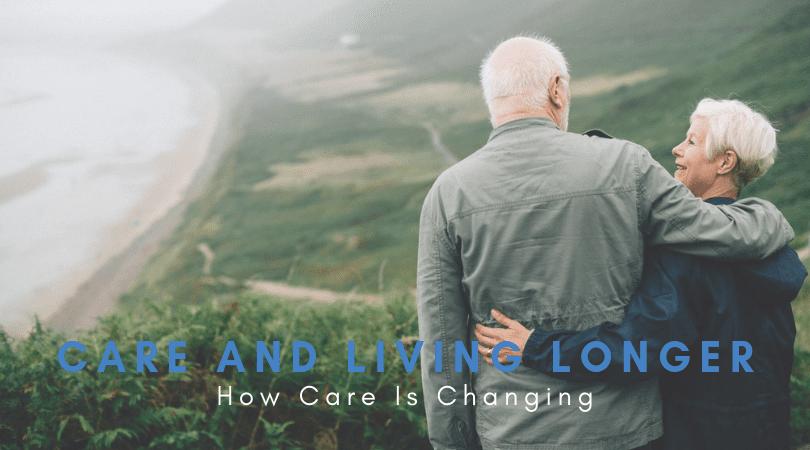 Caring For Those Living Longer